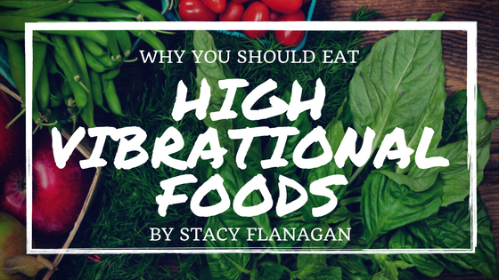 Why You Should Eat High Vibrational Foods
